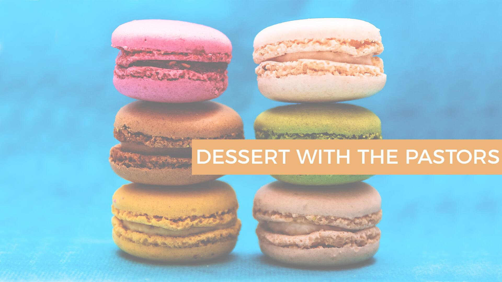 dessertwiththepastors